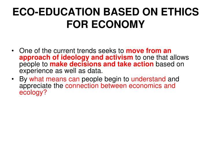 ECO-EDUCATION BASED ON ETHICS FOR ECONOMY