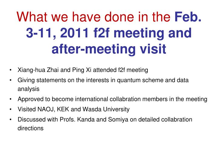 What we have done in the feb 3 11 2011 f2f meeting and after meeting visit