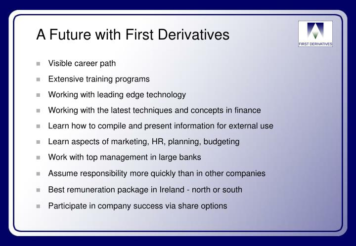 A Future with First Derivatives