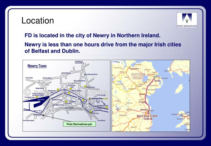 FD is located in the city of Newry in Northern Ireland.