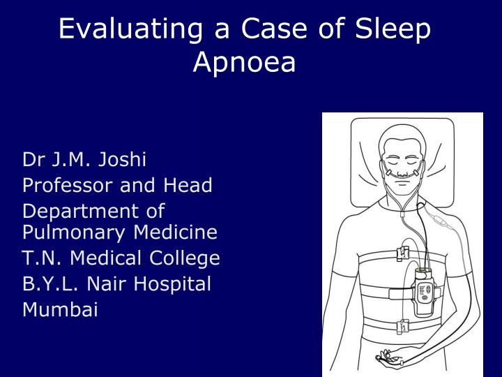 Evaluating a case of sleep apnoea