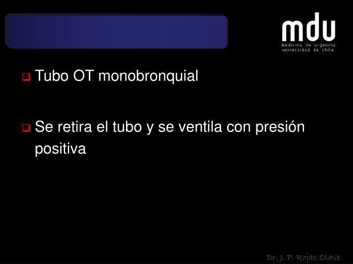 Tubo OT monobronquial