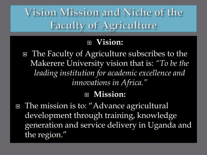 Vision Mission and Niche of the Faculty of Agriculture