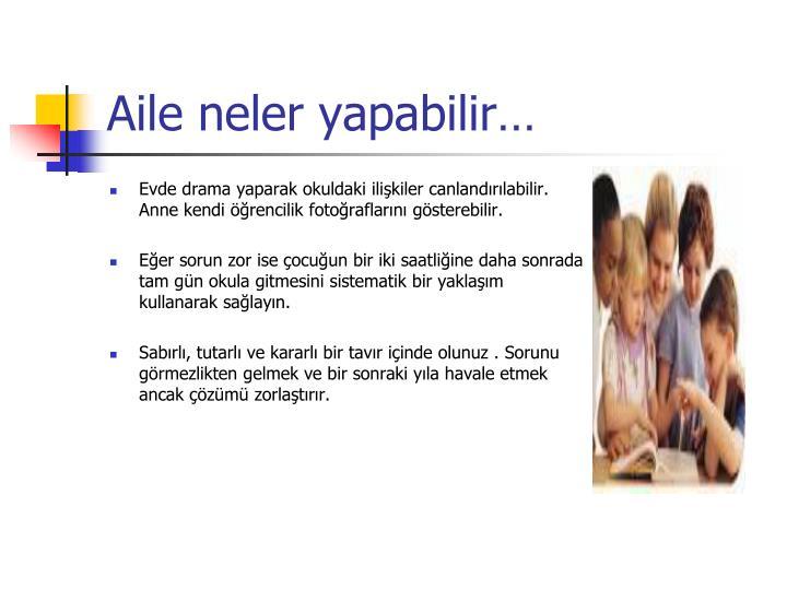 Aile neler yapabilir…
