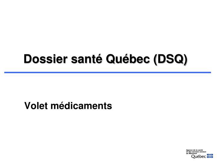Dossier santé Québec (DSQ)