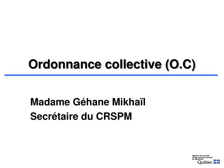 Ordonnance collective (O.C)
