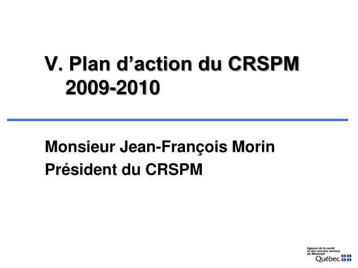 V. Plan d'action du CRSPM