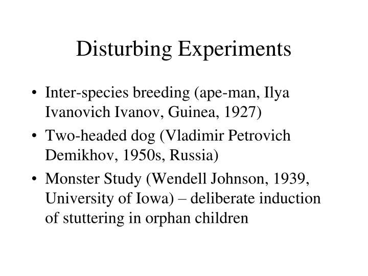 Disturbing Experiments