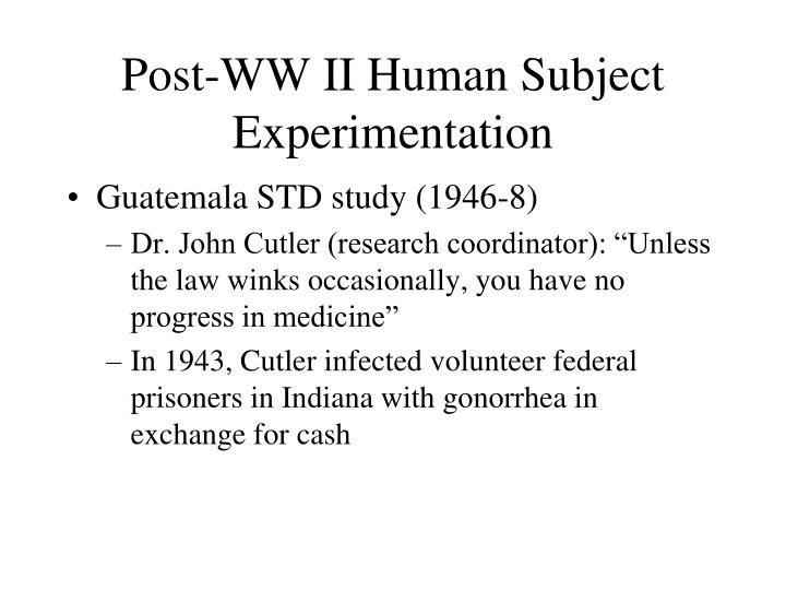Post-WW II Human Subject Experimentation