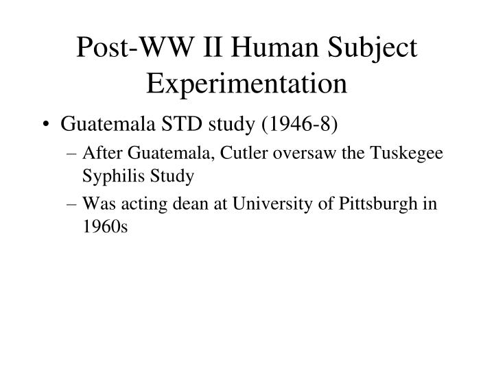 Post-WW II Human Subject Experimentation