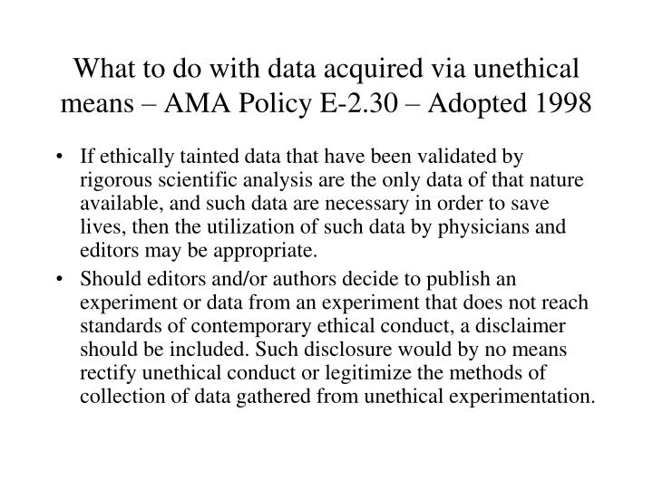 What to do with data acquired via unethical means – AMA Policy E-2.30 – Adopted 1998