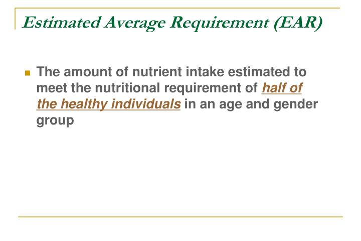 Estimated Average Requirement (EAR)