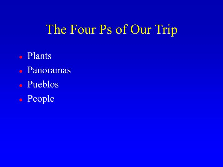The Four Ps of Our Trip