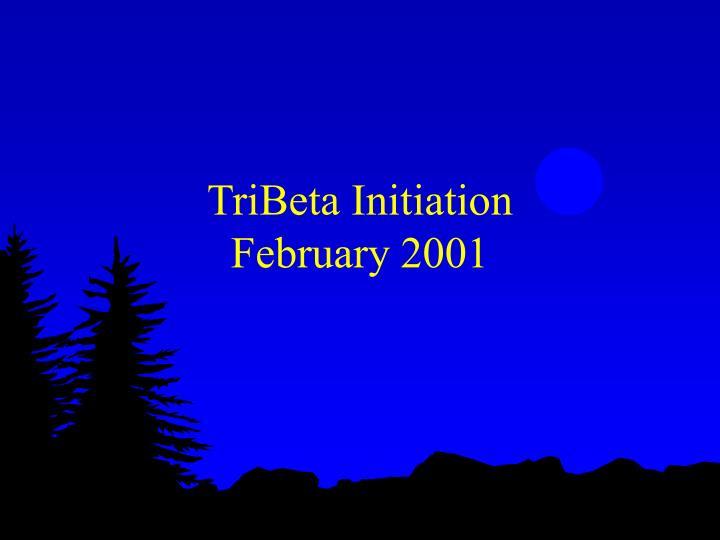 TriBeta Initiation