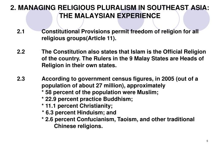2. MANAGING RELIGIOUS PLURALISM IN SOUTHEAST ASIA: THE MALAYSIAN EXPERIENCE