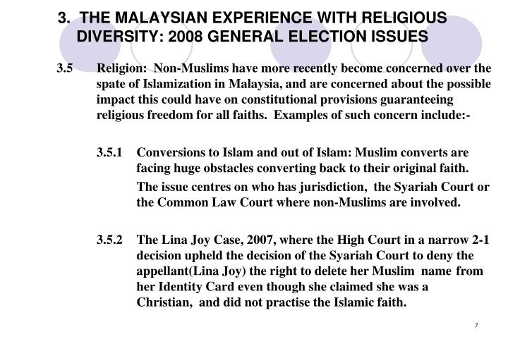 3.  THE MALAYSIAN EXPERIENCE WITH RELIGIOUS DIVERSITY: 2008 GENERAL ELECTION ISSUES