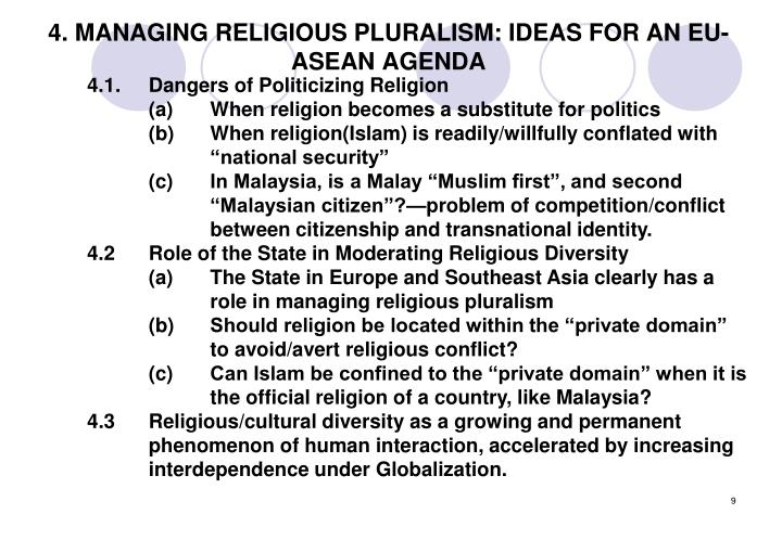 4. MANAGING RELIGIOUS PLURALISM: IDEAS FOR AN EU-ASEAN AGENDA