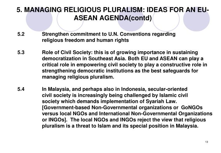 5. MANAGING RELIGIOUS PLURALISM: IDEAS FOR AN EU-ASEAN AGENDA(contd)