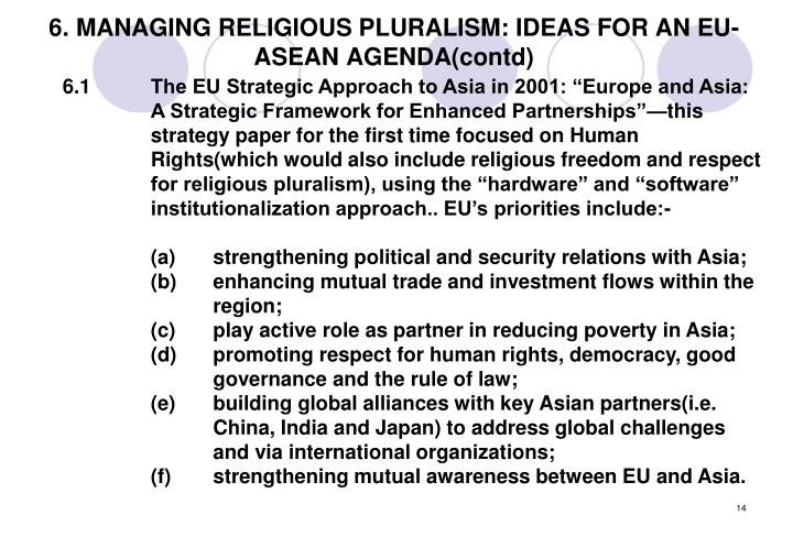 6. MANAGING RELIGIOUS PLURALISM: IDEAS FOR AN EU-ASEAN AGENDA(contd)