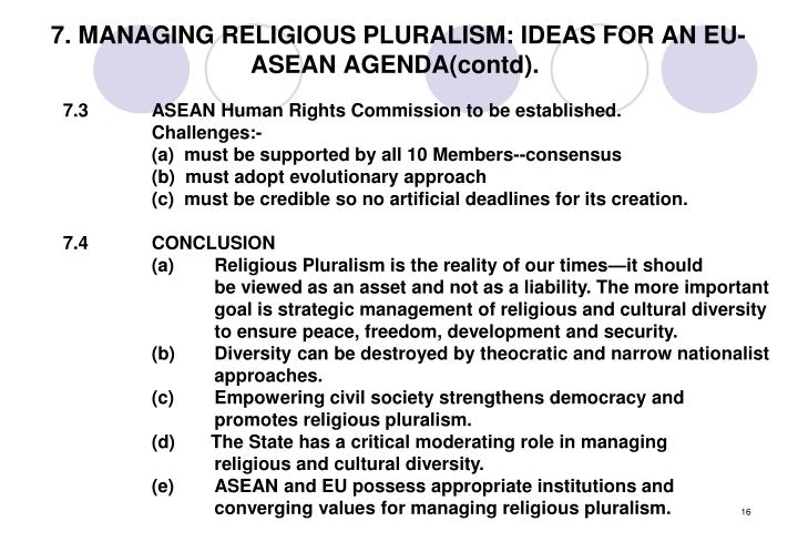 7. MANAGING RELIGIOUS PLURALISM: IDEAS FOR AN EU-ASEAN AGENDA(contd).
