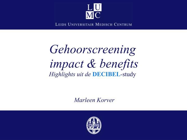 Gehoorscreening impact benefits highlights uit de decibel study