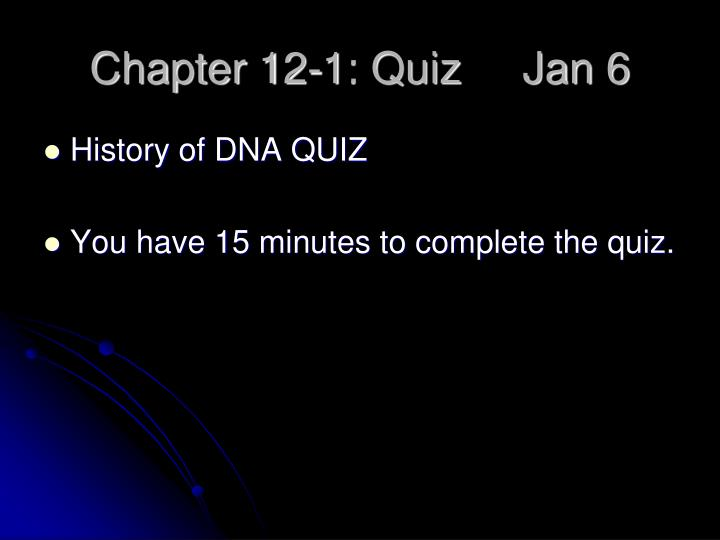 Chapter 12-1: Quiz     Jan 6