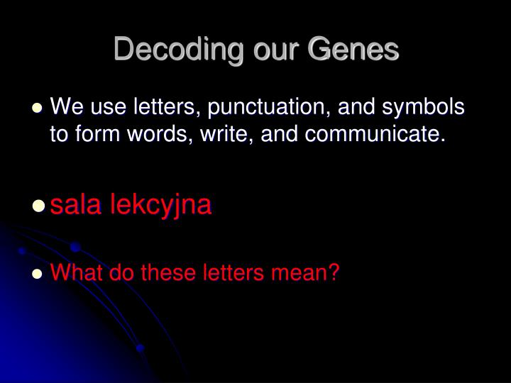 Decoding our Genes