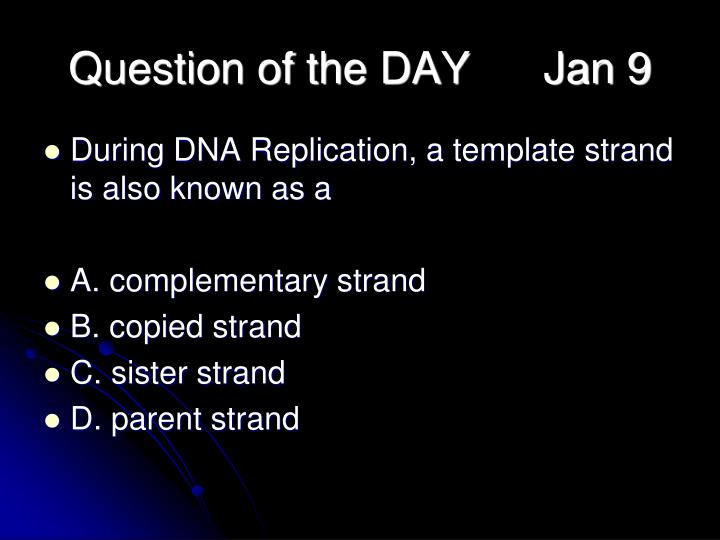 Question of the DAY      Jan 9