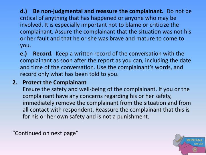 d.)	Be non-judgmental and reassure the complainant.