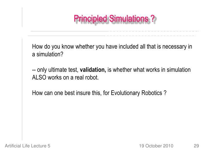 Principled Simulations ?