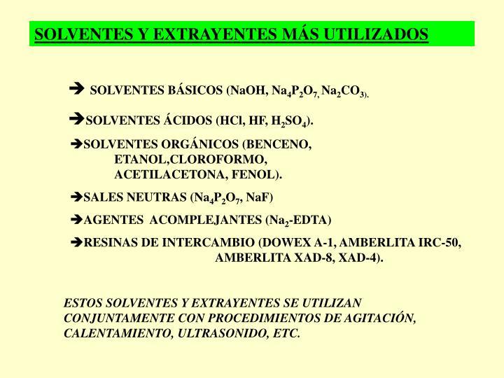 SOLVENTES Y EXTRAYENTES MÁS UTILIZADOS