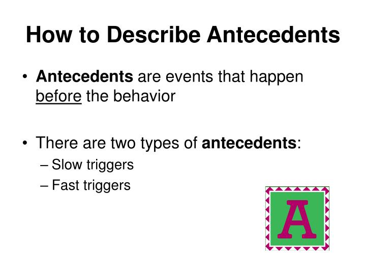 How to Describe Antecedents