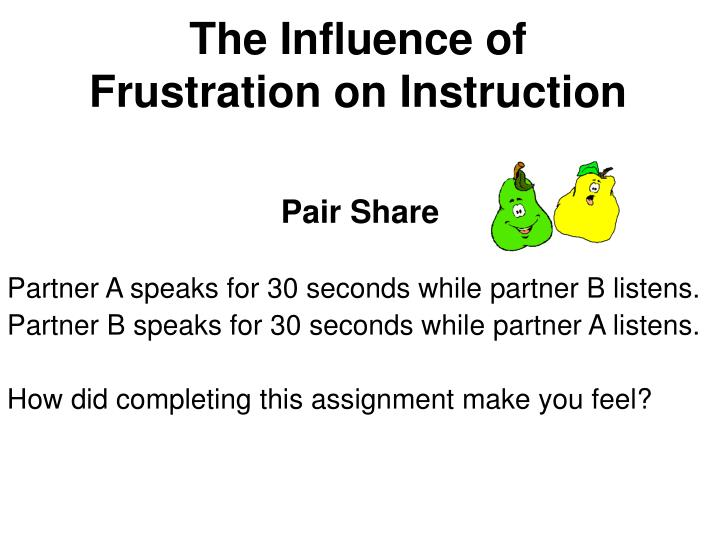 The Influence of Frustration on Instruction