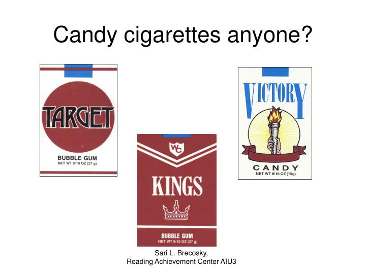 Candy cigarettes anyone?