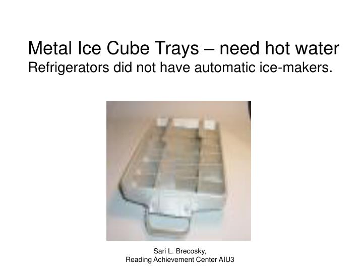 Metal Ice Cube Trays – need hot water