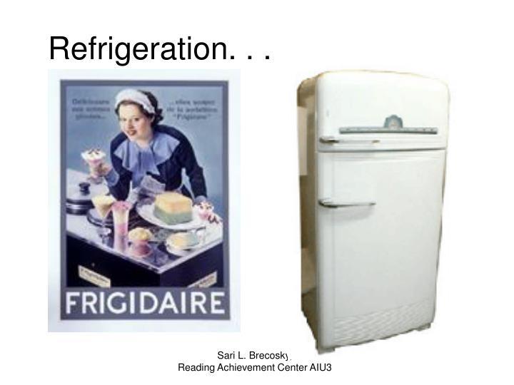 Refrigeration. . .
