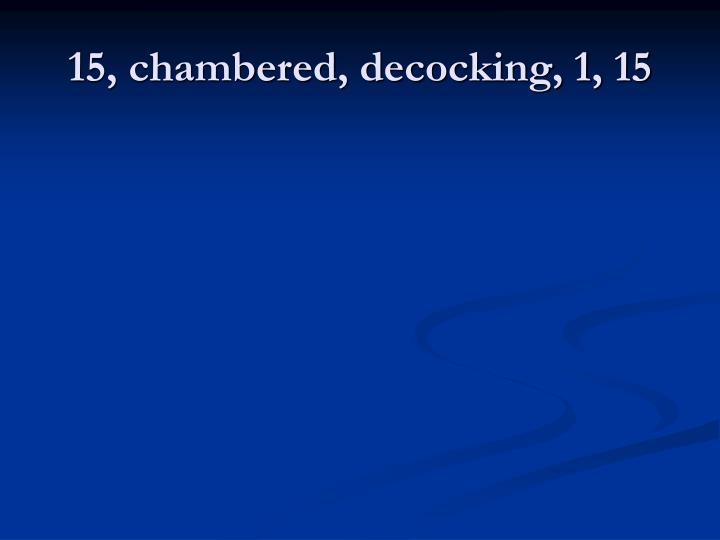 15, chambered, decocking, 1, 15