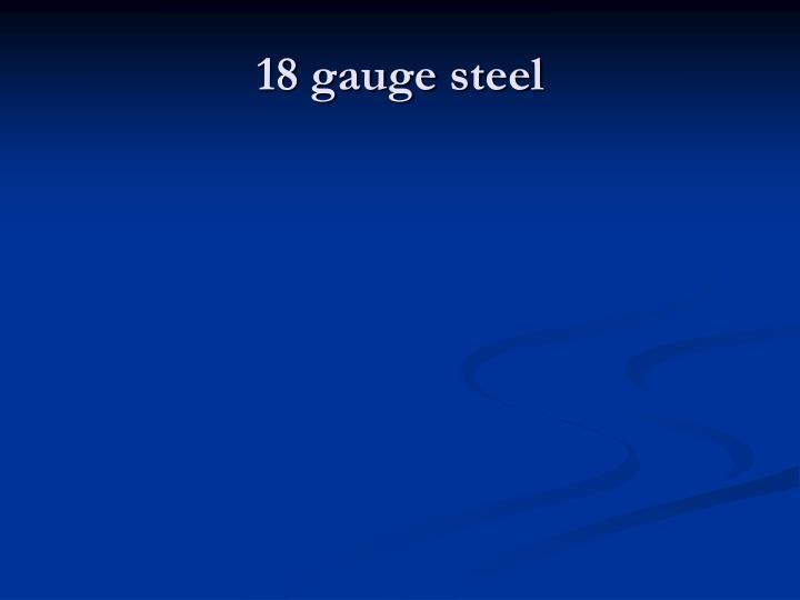 18 gauge steel