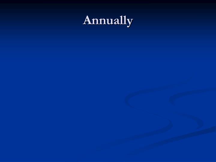 Annually