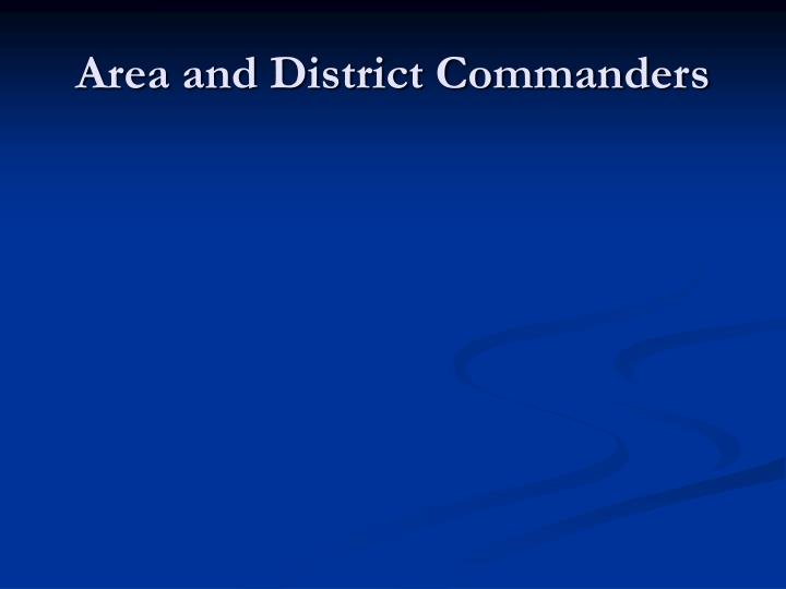 Area and District Commanders