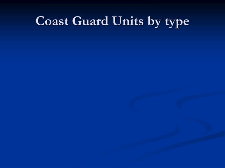 Coast Guard Units by type