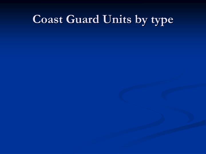 Coast Guard Units by type