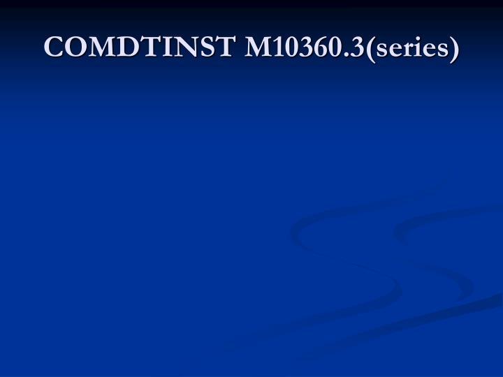 COMDTINST M10360.3(series)