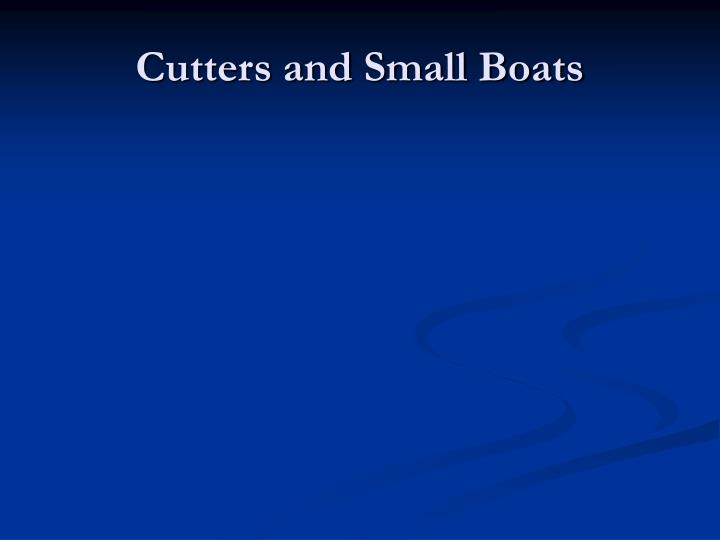 Cutters and Small Boats