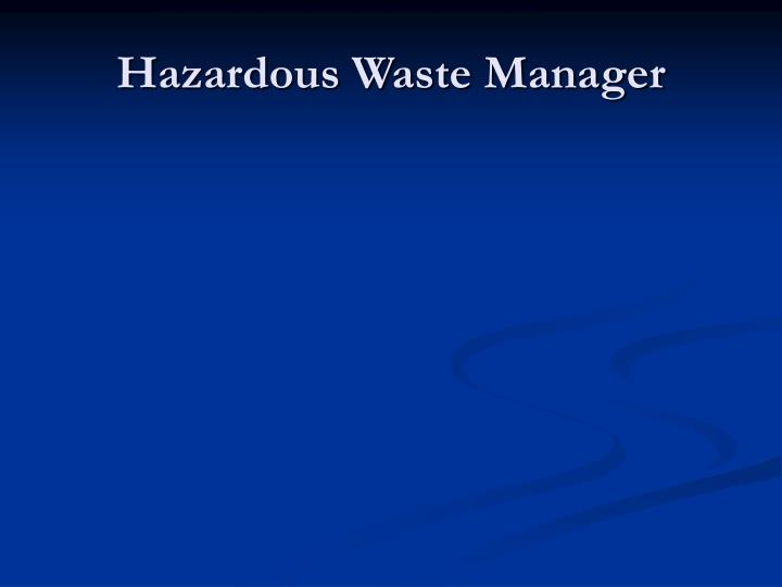 Hazardous Waste Manager