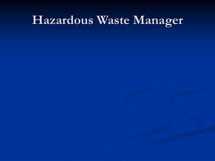 Hazardous Waste Manager