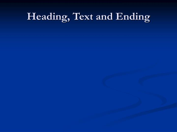 Heading, Text and Ending