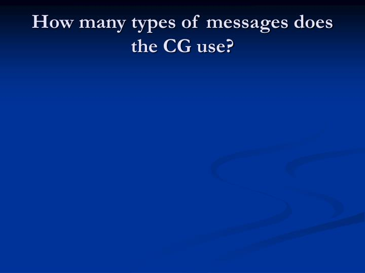 How many types of messages does the CG use?