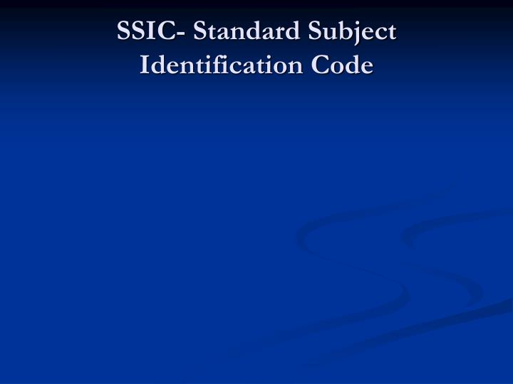 SSIC- Standard Subject Identification Code