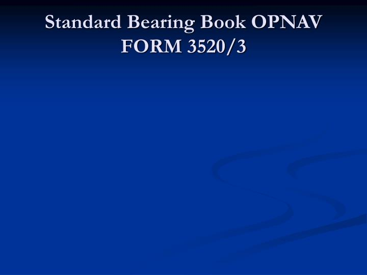 Standard Bearing Book OPNAV FORM 3520/3
